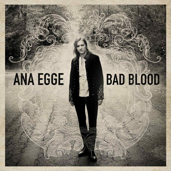 Ana Egge - Bad Blood