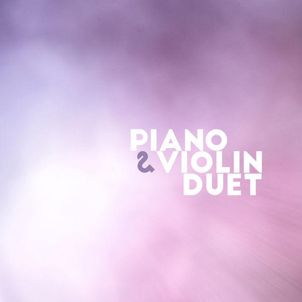 Piano & Violin Duet: 14 Instrumental Covers of the Most Famous Songs