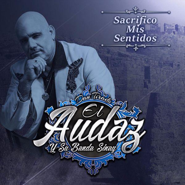 El Audaz y Su Banda Sinay - Sacrifico Mis Sentidos