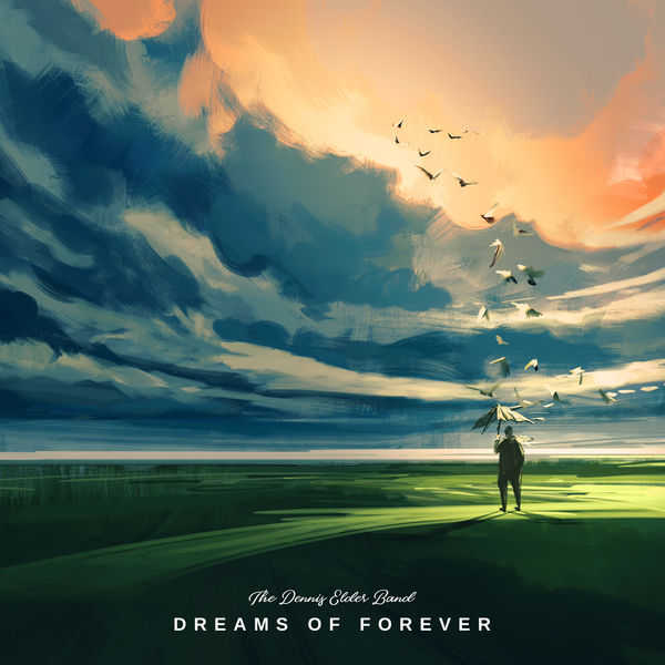 The Dennis Elder Band - Dreams of Forever