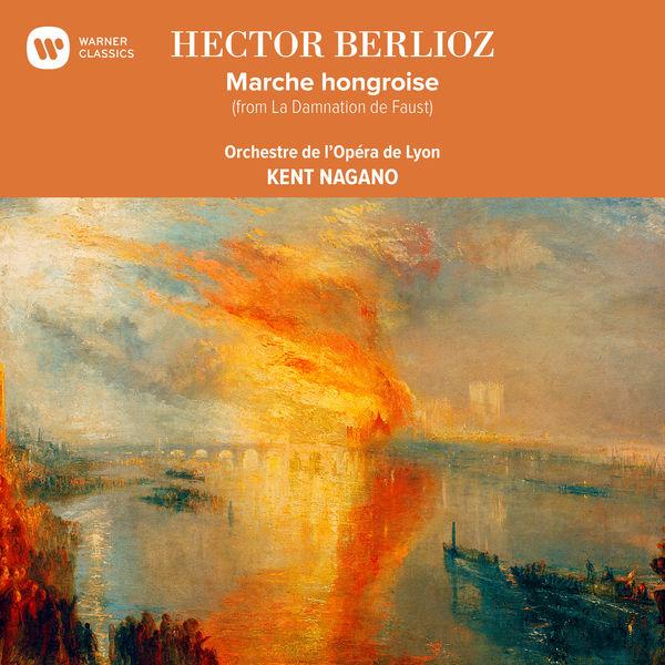 Kent Nagano - La Damnation de Faust, Op. 24, H. 111, Pt. 1: Marche hongroise