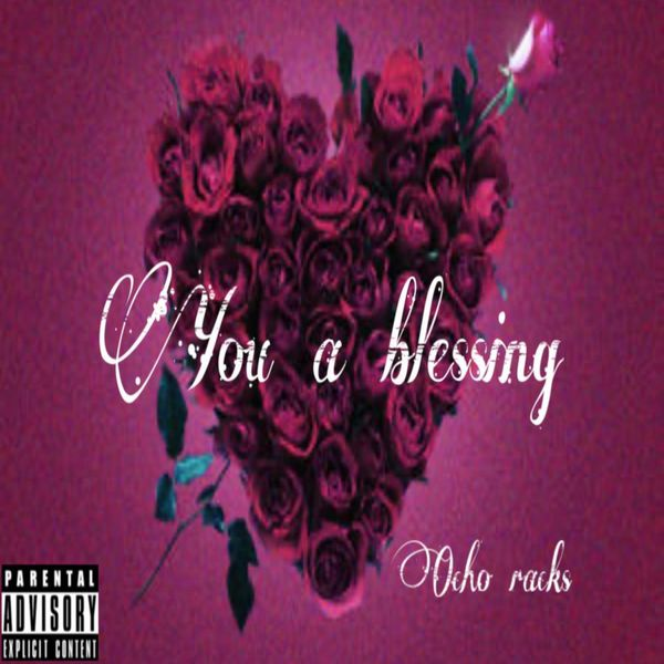 Ocho Racks - You A Blessing