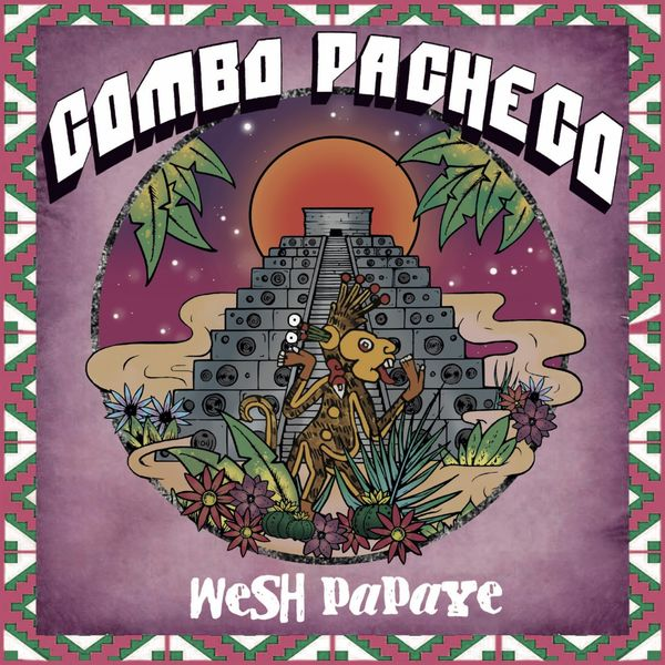 Combo Pacheco - Wesh Papaye