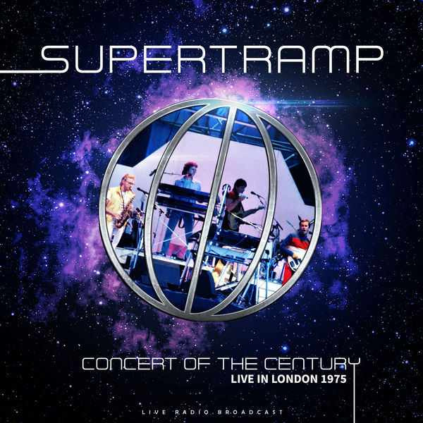 Supertramp - Concert of the Century Live in London 1975