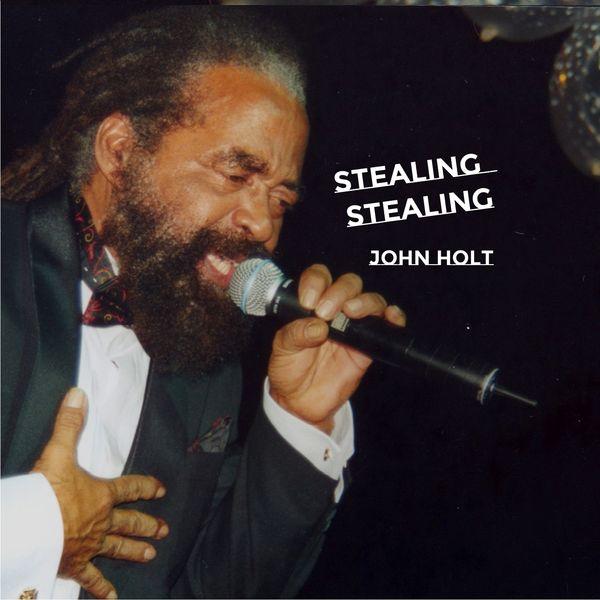 John Holt - Stealing Stealing