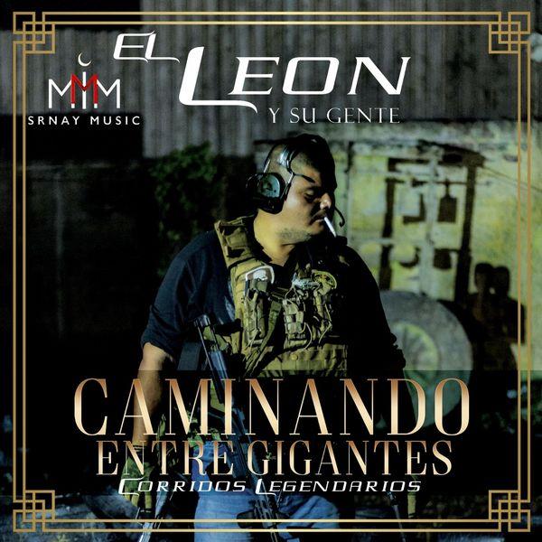 El León Y Su Gente - Caminando Entre Gigantes (Corridos Legendarios)