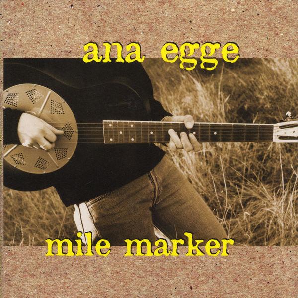 Ana Egge - Mile Marker