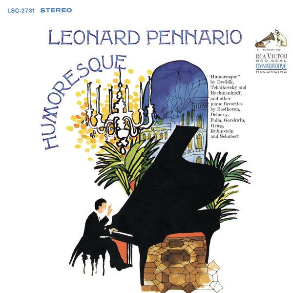Leonard Pennario - Pennario Plays Piano Music by Dvorak, Tchaikovsky, Rachmaninoff, Debussy, Gershwin and More (Remastered)