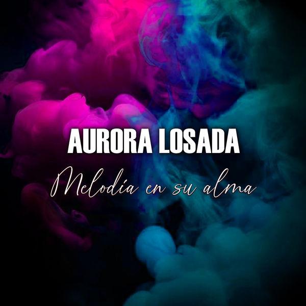 Aurora Losada - Melodia en Su Alma