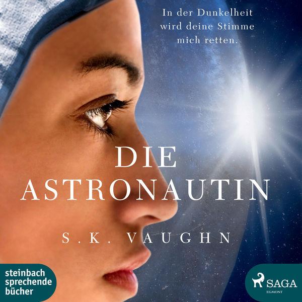 S. K. Vaughn - Die Astronautin (Ungekürzt)