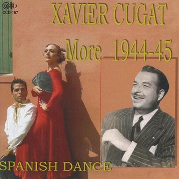 Xavier Cugat - More 1944-45 Spanish Dance