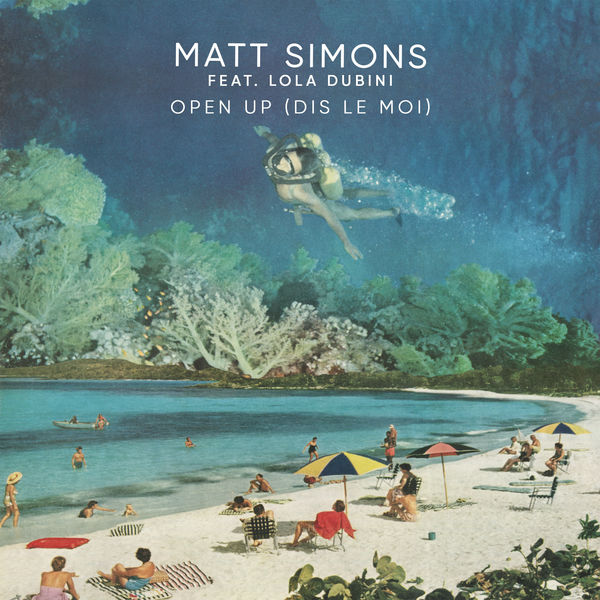 Matt Simons feat. Lola Dubini - Open Up (Dis Le Moi)