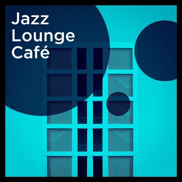 Bar Lounge, Jazz Lounge, Chillout Jazz - Jazz Lounge Café