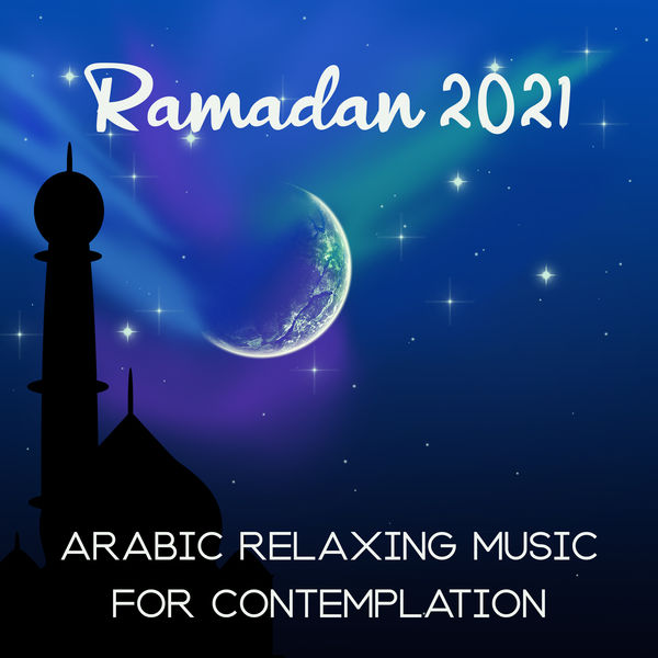 Oriental Music Zone - Ramadan 2021 (Arabic Relaxing Music for Contemplation)