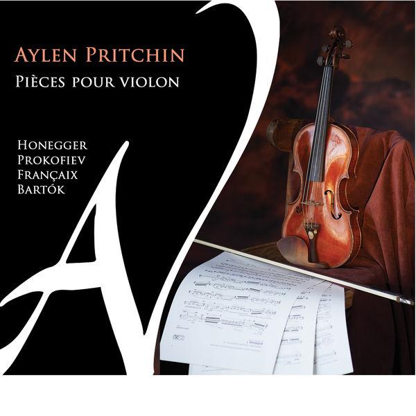 Aylen Pritchin - Prokofiev, Bartok, Honegger, Françaix : Pièces pour violon seul