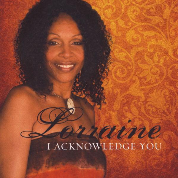 Lorraine - I Acknowledge You