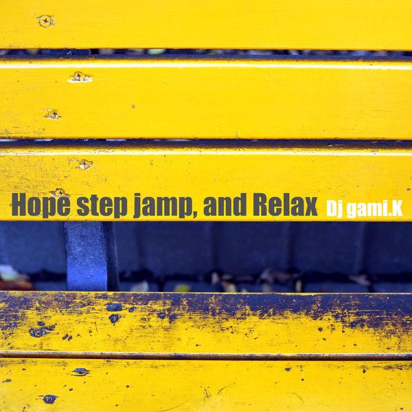 Dj gami.K - Hope Step Jamp, and Relax