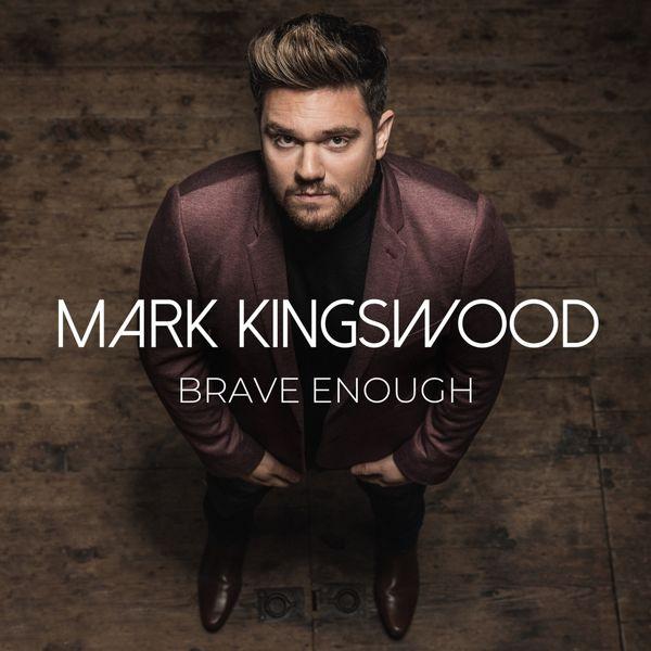 Mark Kingswood - Brave Enough