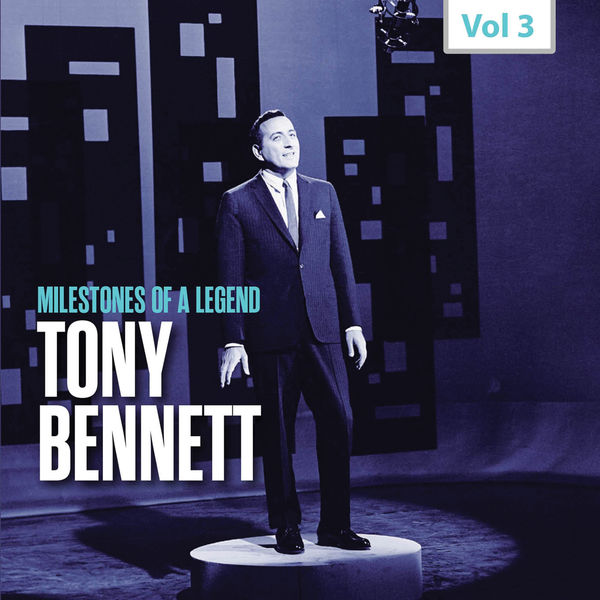 Tony Bennett - Milestones of a Legend - Tony Bennett, Vol. 3