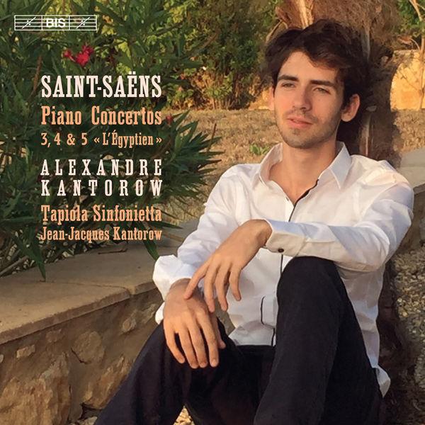 Alexandre Kantorow - Saint-Saëns : Piano Concertos Nos. 3-5
