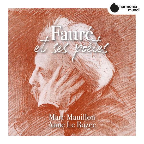 Marc Mauillon - Fauré et ses poètes