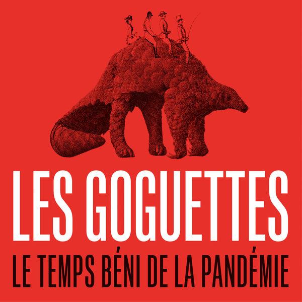 Les Goguettes (en trio mais à quatre) Le temps béni de la pandémie