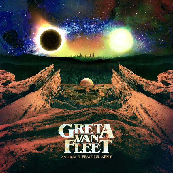 Greta Van Fleet|Anthem Of The Peaceful Army