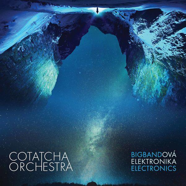 Cotatcha Orchestra - Bigbandová elektronika