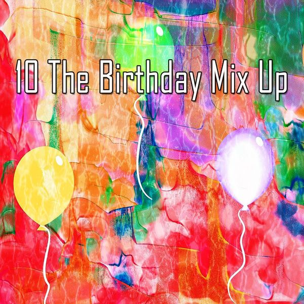 Happy Birthday - 10 The Birthday Mix Up
