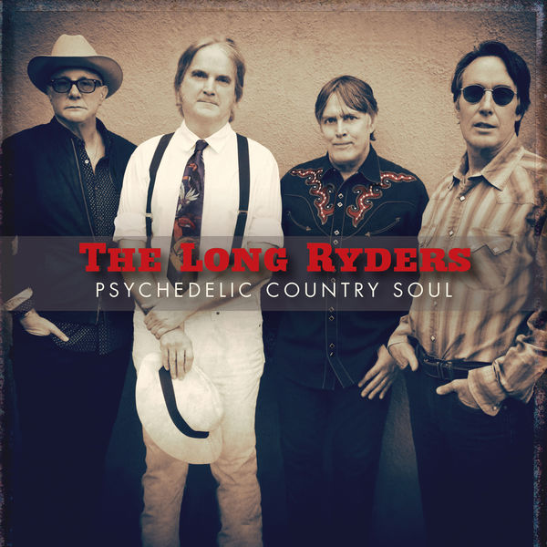 The Long Ryders|Psychedelic Country Soul
