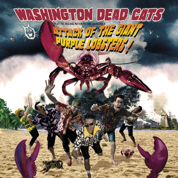 Washington Dead Cats - Attack Of The Giant Purple Lobsters !