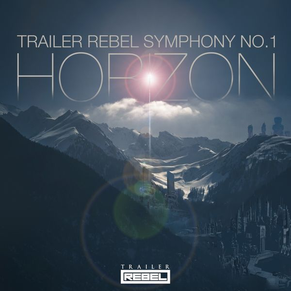 Trailer Rebel - Horizon (Trailer Rebel Symphony No. 1)