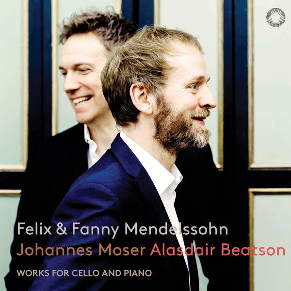 Johannes Moser - Mendelssohn & Mendelssohn-Hensel: Works for Cello & Piano