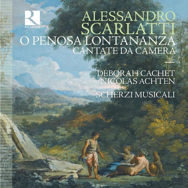 Nicolas Achten - Scarlatti : O penosa lontananza - Cantate da Camera