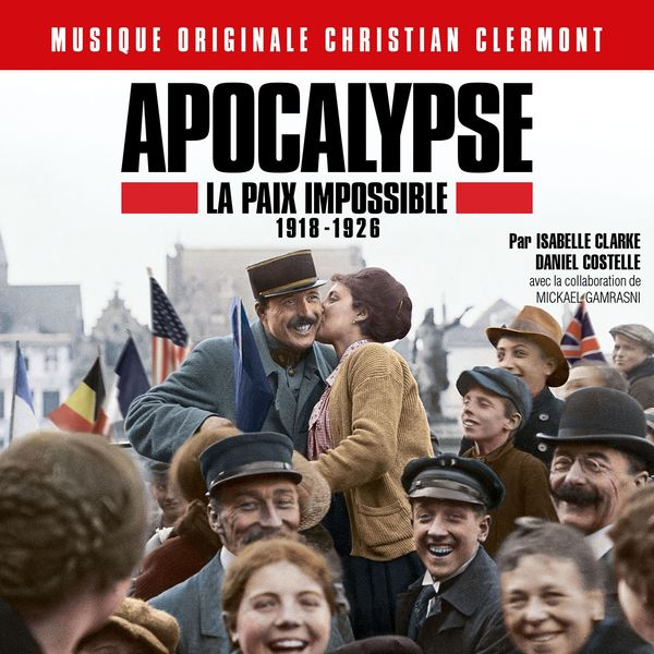 Christian Clermont - Apocalypse la paix impossible 1918-1926 (Bande originale de la série d'Isabelle Clarke et Daniel Costelle)
