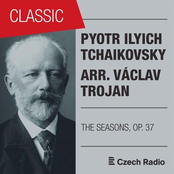Prague Radio Symphony Orchestra - Pyotr Ilyich Tchaikovsky: The Seasons, Op. 37 (arr. Václav Trojan)
