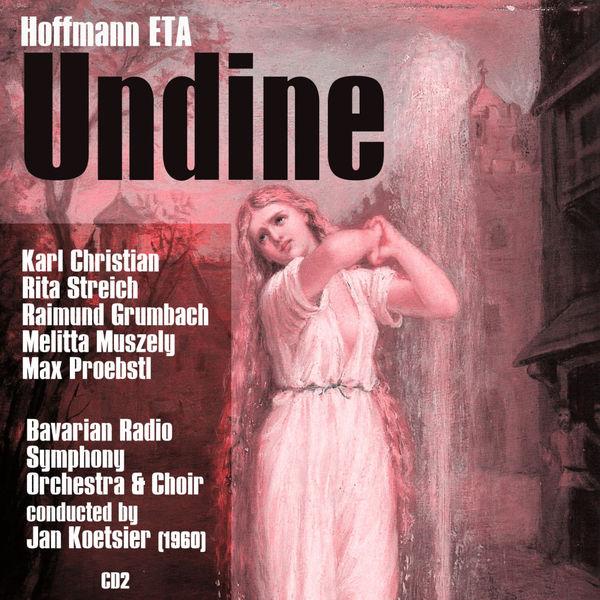 Various Artists - Ernst Theodor Amadeus Hoffmann (ETA) : Undine (1960), Volume 2