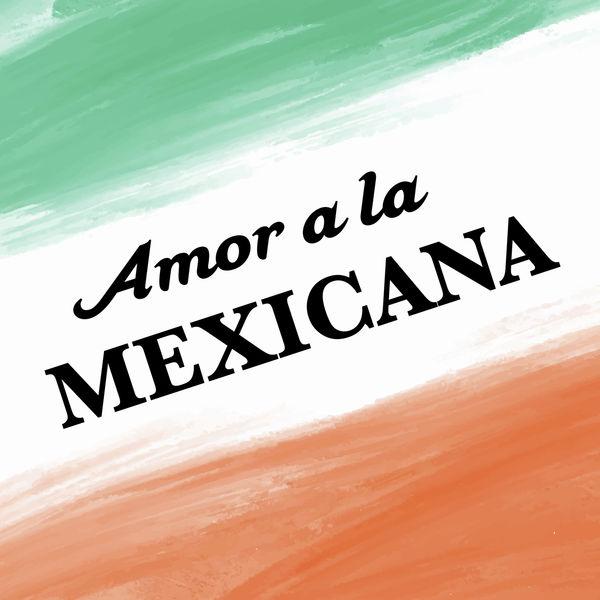 Various Artists - Amor a la Mexicana