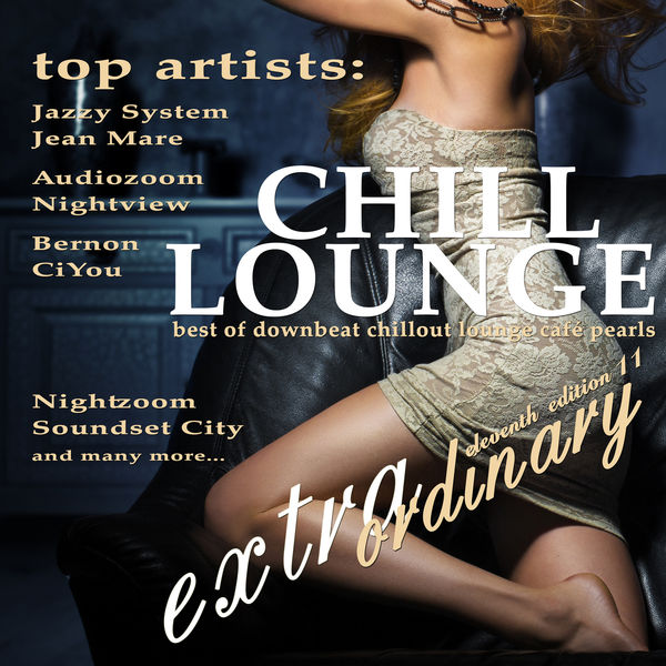 Various Artists - Extraordinary Chill Lounge, Vol. 11 (Best of Downbeat Chillout Lounge Café Pearls)