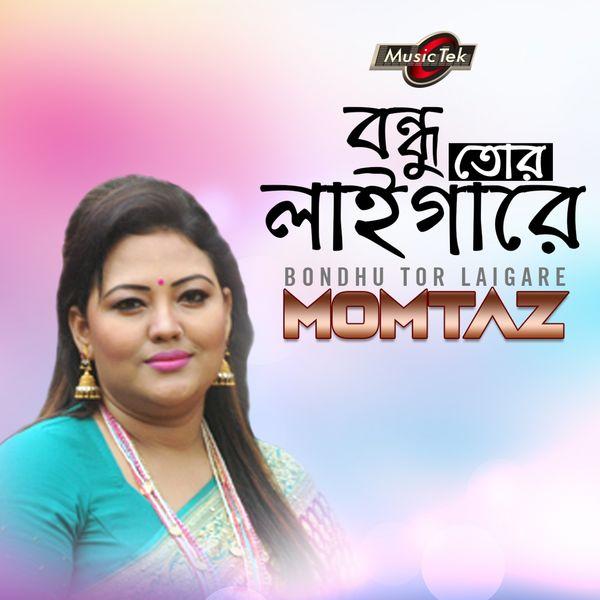 Momtaz - Bondhu Tor Laigare