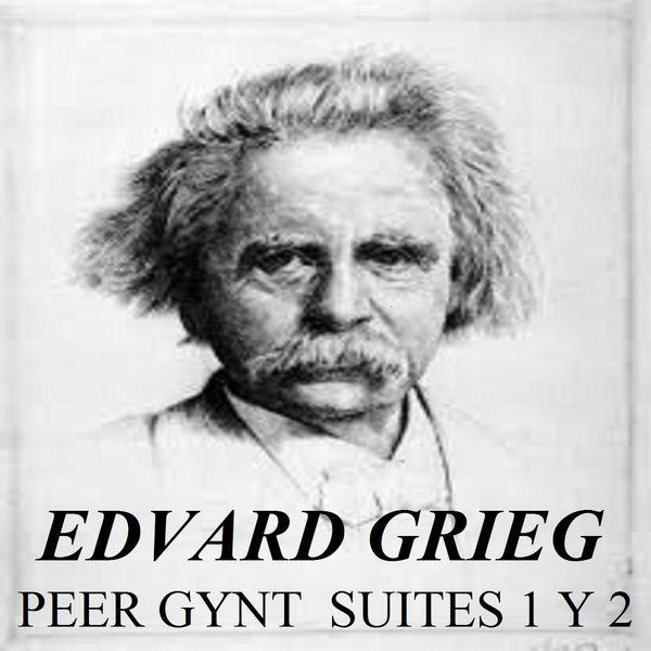 Edvard Grieg - Edvard Grieg - Peer gynt Suites 1 y 2