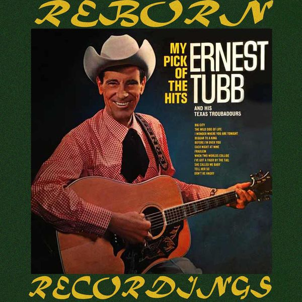 Ernest Tubb - My Pick of the Hits (HD Remastered)