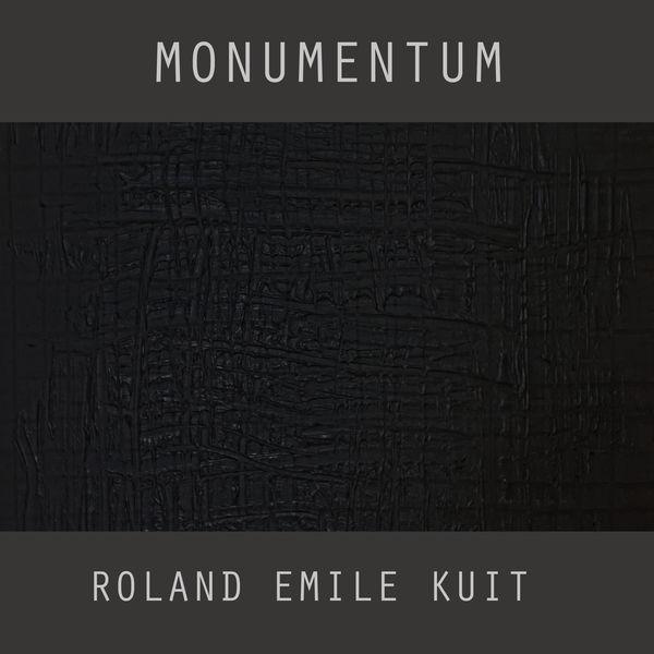 Roland Emile Kuit - Monumentum