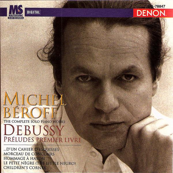 Michel Béroff - Debussy: Préludes Premier Livre, Children's Hour & Others