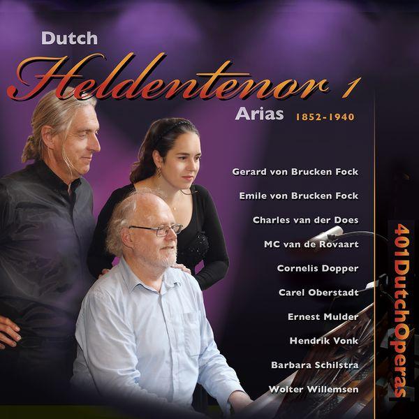 Various Artists - Dutch Heldentenor 1 - Arias & Duets 1852-1940