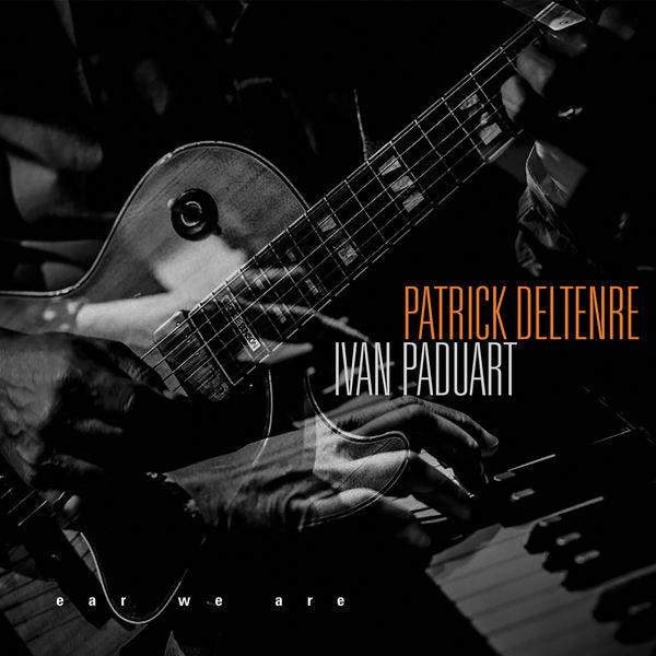 Patrick Deltenre Ear We Are