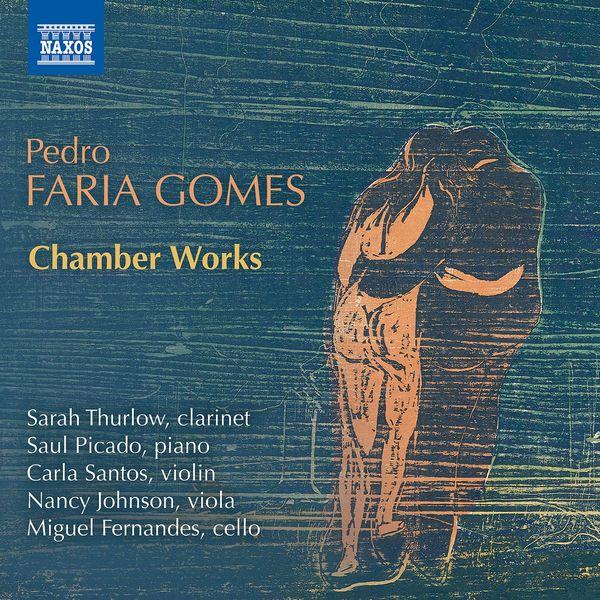 Sarah Thurlow - Pedro Faria Gomes: Chamber Works
