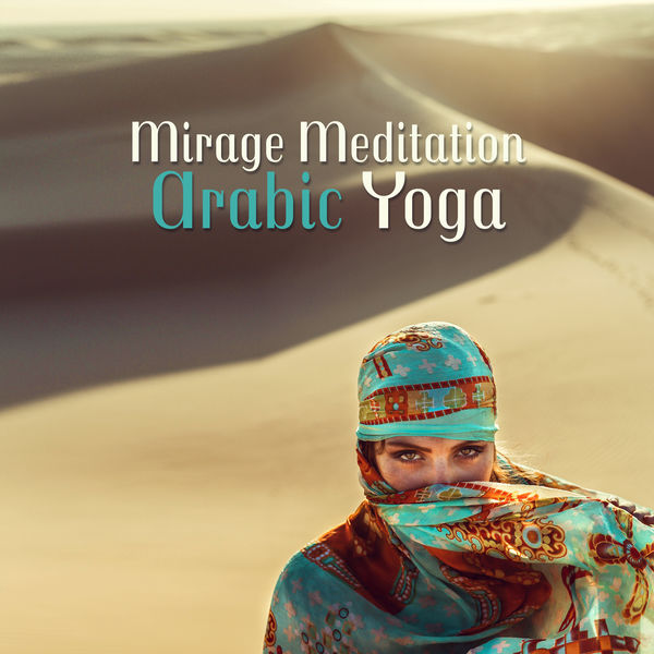 Oriental Music Zone - Mirage Meditation Arabic Yoga