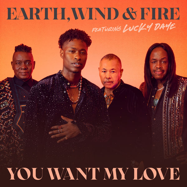 Earth, Wind & Fire You Want My Love