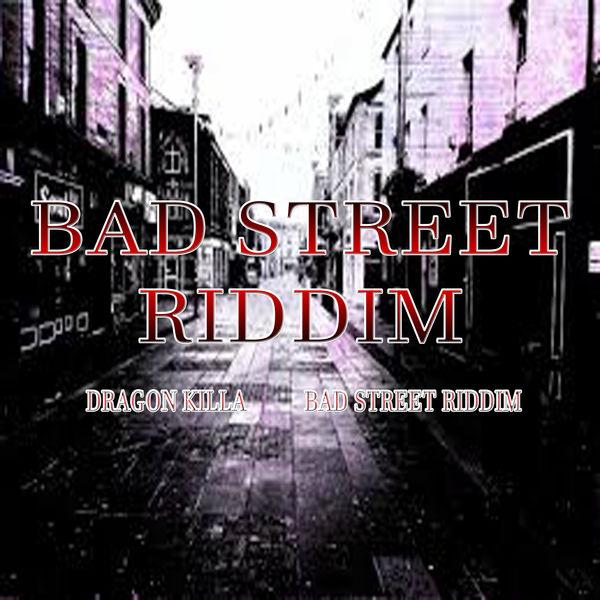 Dragon Killa|Bad Street Riddim (Instrumental Version)